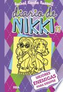 Diario de Nikki #11. Mejores enemigas para siempre
