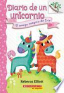 Diario de un Unicornio #1: El amigo mágico de Iris (Bo's Magical New Friend)