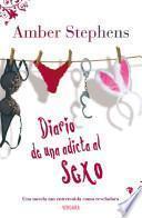 Diario de una Adicta al Sexo = The Secret Diary of a Sex Addict