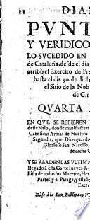 Diario puntual y veridico de todo lo sucedido en el Principado de Cataluña, desde el dia 12 de mayo en que arribò el exercito de Francia à Puen-Mayor, hasta el dia 30 de dicho en el qual levantò el sitio de la nobilissima ciudad de Girona
