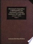 Diccionario biográfico y bibliográfico de escritores y artistas catalanes del siglo XIX (apuntes y datos)
