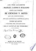 Diccionario castellano con las voces de ciencias y artes y sus correspondientes en las tres lenguas francesa, latina é italiana: Correspondencias