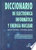 Diccionario de Electrónica, Informática Y Energía Nuclear