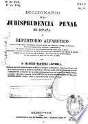 Diccionario de la jurisprudencia penal de España o repertorio alfabético...