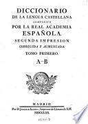 Diccionario de la lengua castellana compuesto por la real academia espanola. 2. impr