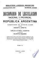 Diccionario de legislacion nacional y provincial de la República Argentina