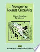 Diccionario de nombres geográficos. Cabeceras municipales de Baja California Sur