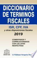 DICCIONARIO DE TERMINOS FISCALES 2019