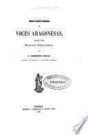 Diccionario de voces aragonesas, precedido de una introducción filológico-histórica