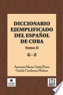 Diccionario ejemplificado del español de Cuba. Tomo II