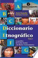 Diccionario etnográfico. Tomo I. Los pueblos del Caribe insular y de México - Centroamérica