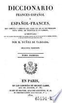 Diccionario Frances-Espanol y Espanol-Frances ... aumentado ... 2. ed