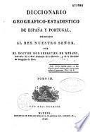 Diccionario geografico-estadistico de Espana y Portugal...