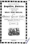 Diccionario geografico, historico y biografico de los Estados Unidos Mexicanos