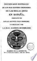 Diccionario historico de los mas illustres profesores de las bellas artes en España