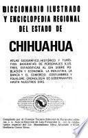 Diccionario ilustrado y enciclopedia regional del estado de Chihuahua