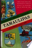 Diccionario ilustrado y enciclopedia regional del Estado de Tamaulipas