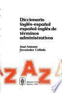 Diccionario inglés-español, español-inglés de términos administrativos