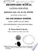 Diccionario manual latino-español dispuesto para uso de los jóvenes que estudian la lengua latina