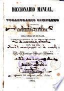 Diccionario manual ó vocabulario completo de las lenguas castellana - catalana