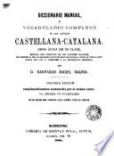 Diccionario manual, ó, Vocabulario completo de las lenguas catalana-castellana