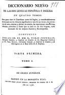 Diccionario nuevo de las dos lenguas española e inglesa en quatro tomos. Esta parte tiene el castellano antes del Inglés ...