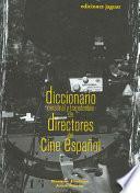 Diccionario personal y transferible de directores del cine español