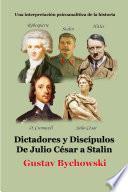 Dictadores y discípulos. De Julio César a Stalin
