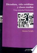 Dictadura, vida cotidiana y clases medias