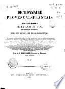 Dictionnaire provençal-français ou dictionnaire de la langue d'Oc, ancienne et moderne, suivi d'un vocabulaire français--provençal...