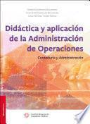 Didáctica y aplicación de la administración de operaciones contaduría y administración