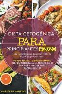 Dieta Cetogénica Para Principiantes #2020: Guía Completa Para Tener Un Estilo de Vida Cetogénico Ahora: Pierde Hasta 7 Libras/Semana Con El Programa U