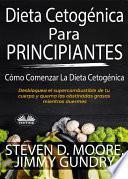 Dieta Cetogénica Para Principiantes: Cómo Comenzar La Dieta Cetogénica