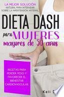 DIETA DASH PARA MUJERES MAYORES DE 50 AÑOS