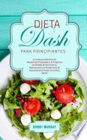 Dieta DASH Para Principiantes