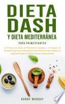 Dieta Dash y Dieta Mediterránea Para Principiantes