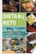 Dieta Keto: La Guía Para Principiantes Para Hombres Y Mujeres Con Dieta Cetogénica