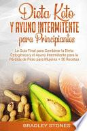 Dieta Keto y Ayuno Intermitente para Principiantes