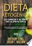 Dieta Ketogénica - La Ciencia Y El Arte De La Dieta Keto