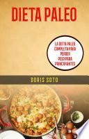 Dieta Paleo : La Dieta Paleo Completa Para Perder Peso Para Principiantes