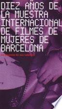 Diez años de la Muestra Internacional de Filmes de Mujeres de Barcelona