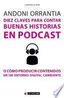 Diez claves para contar buenas historias en podcast