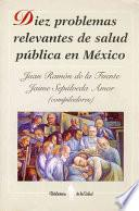 Diez problemas relevantes de salud pública en México