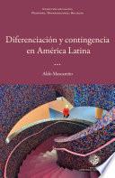Diferenciación y contingencia en América Latina