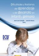 Dificultades y trastornos del aprendizaje y del desarrollo en infantil y primaria