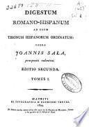 Digestum romano-hispanum ad usum tironum hispanorum ordinatum