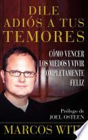Dile adiós a tus temores (How to Overcome Fear)