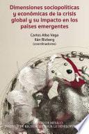 Dimensiones sociopolíticas y económicas de la crisis global y su impacto en los países emergentes