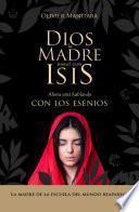 Dios la Madre habló con Isis