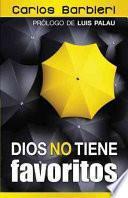 Dios No Tiene Favoritos: God Doesn't Have Favorites
